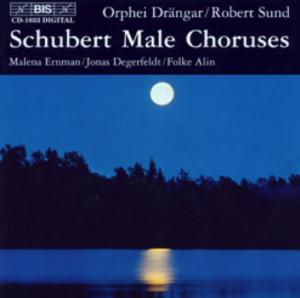 Schubert Male Choruses - Orphei Drängar